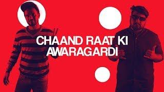 65   Chaand Raat Ki Awaragardi   The JoBhi Show