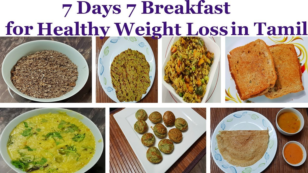 7 Days 7 Breakfast Recipes In Tamil 7 Days 7 Healthy Breakfast For Weight Loss In Tamil Youtube