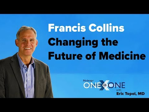 Francis Collins: Changing the Future of Medicine