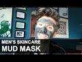 Men's Mud Mask   Grooming Hacks