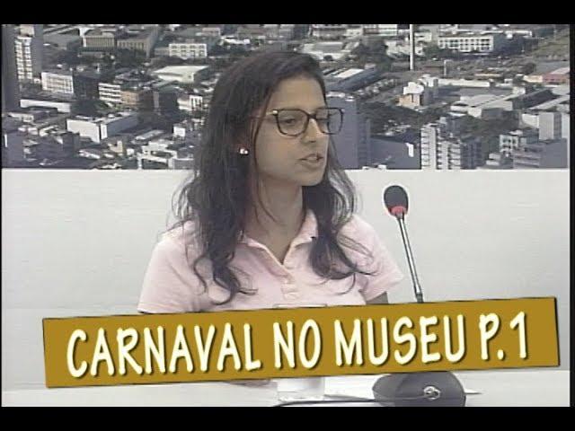 OFICINA DE CARNAVAL NO MUSEU MARIANO PROCÓPIO - MESA DE DEBATES 19/02 PARTE 1