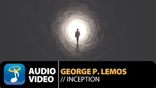 George P. Lemos - Inception (Official Audio Video HQ)