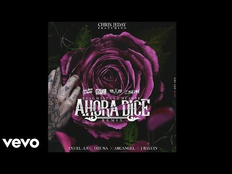 Ahora Dice Remix (Versión Solo Con Anuel) - Ozuna Ft. J Balvin, Arcángel y Anuel