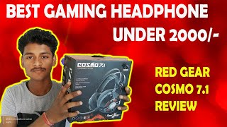 RED GEAR COSMO 7.1 REVIEW | BEST GAMING HEADPHONE UNDER 2000/- | [ HINDI ]