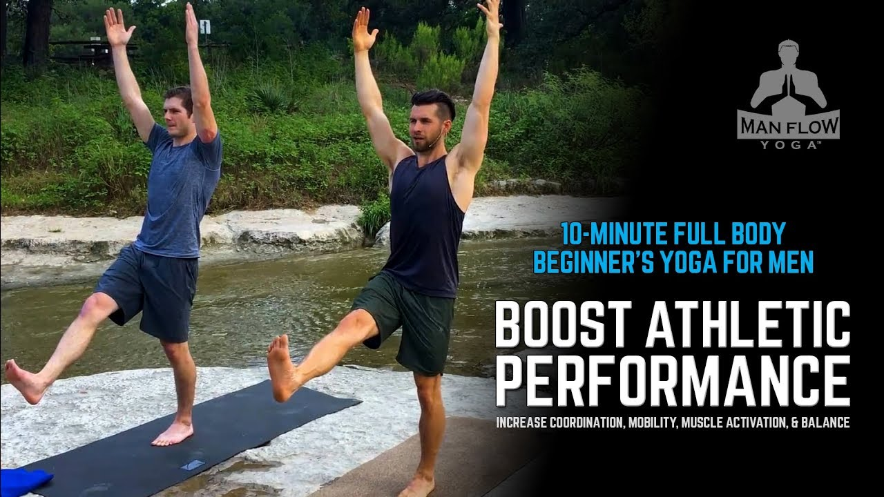 10 Min Full Body Beginner S Yoga For Men To Increase Mobility Muscle Activation And Balance Youtube