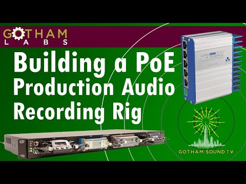 Gotham Labs: Building A PoE Production Audio Recording Rig