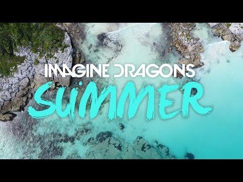 Imagine Dragons - Summer (Unoffical Music Video)