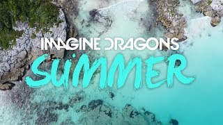 Imagine Dragons - Summer (Unoffical Music Video)