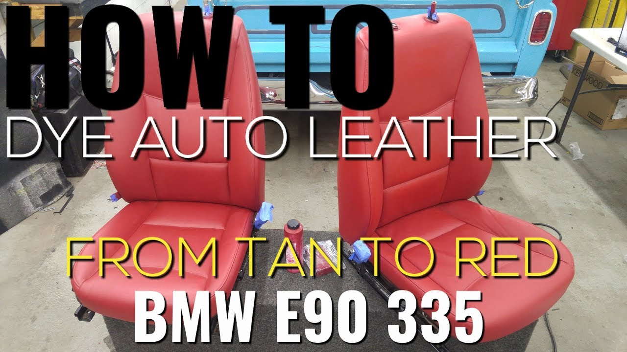 How To Automotive Leather Dye Instructional Video Extended Version From Tan To Red Bmw E90 Youtube