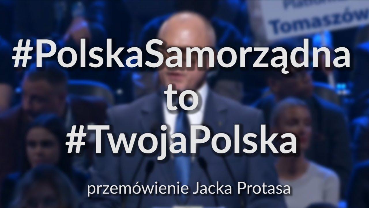 Jacek Protas – #PolskaSamorządna #TwojaPolska (przemówienie)