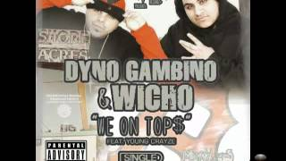 Dyno Gambino N Wicho- We On Tops Ft. Young Crayze