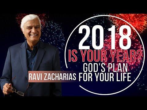 Ravi Zacharias - 2018 IS YOUR YEAR? - JANUARY 02, 2018