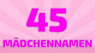 45 beliebte Mädchennamen  [4k]