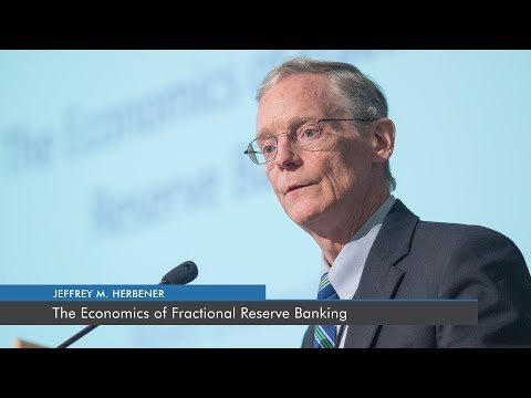 The Economics of Fractional Reserve Banking | Jeffrey M. Herbener