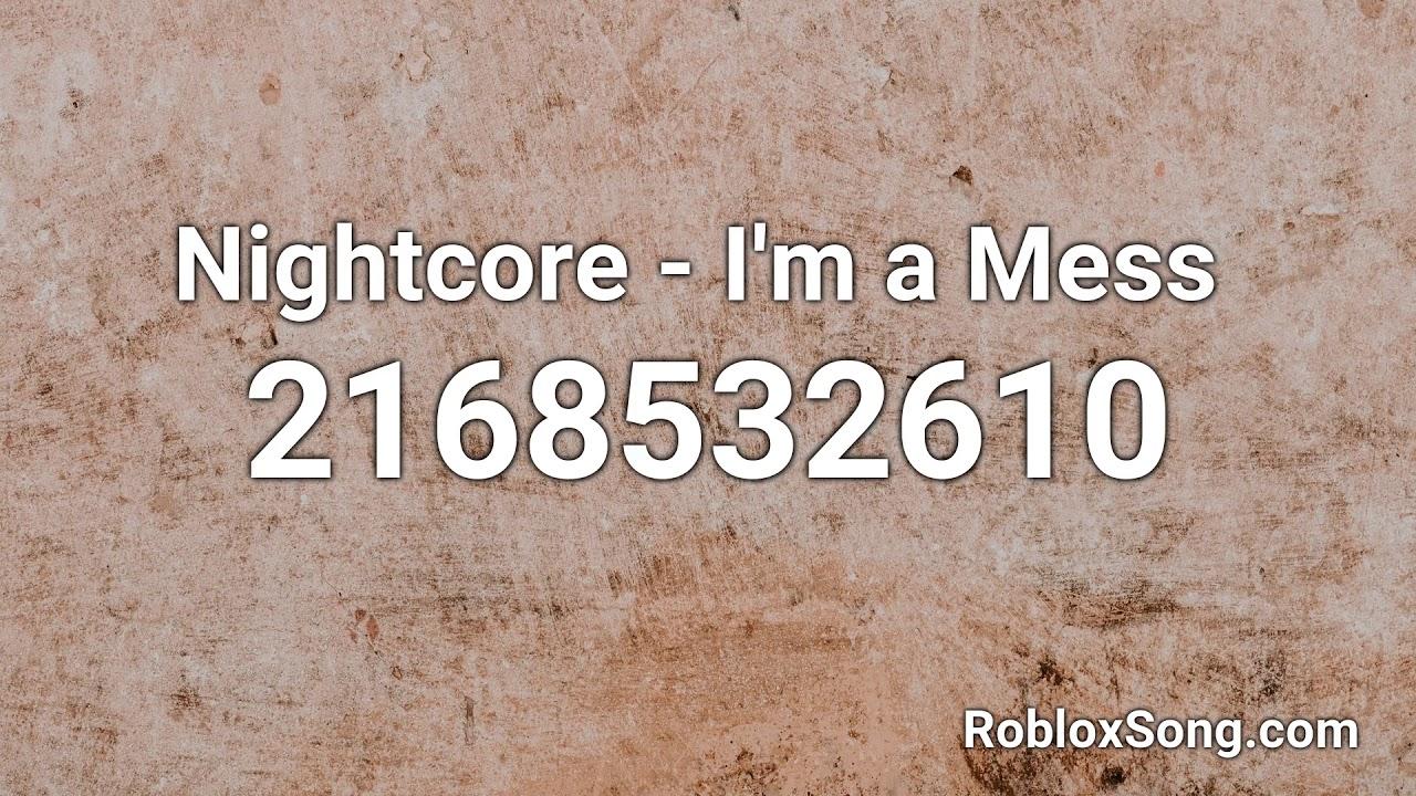 Kiki Roblox Song Code Nightcore I M A Mess Roblox Id Music Code Youtube