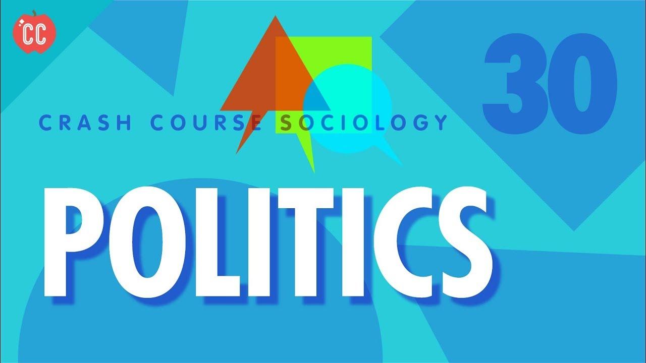 Politics: Crash Course Sociology #30
