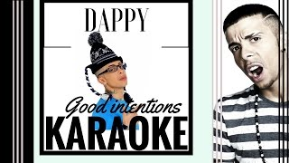 Dappy- Good Intentions - Karaoke (HD)