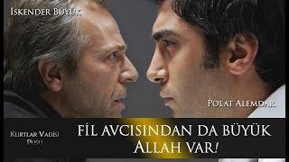 Polat Alemdar : Fil avcısından da büyük Allah var!