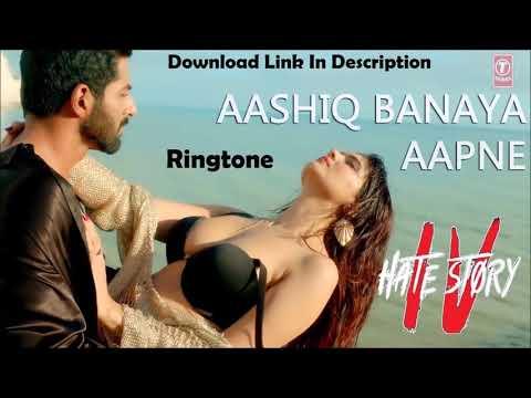 Aashiq Banaya Apne Ringtone  Neha kakkar   Hatestory 4   latest Bollywood RINGTONE
