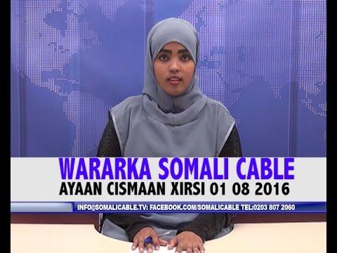WARARKA SOMALI CABLE AYAAN CISMAAN XIRSI 01 08 2016