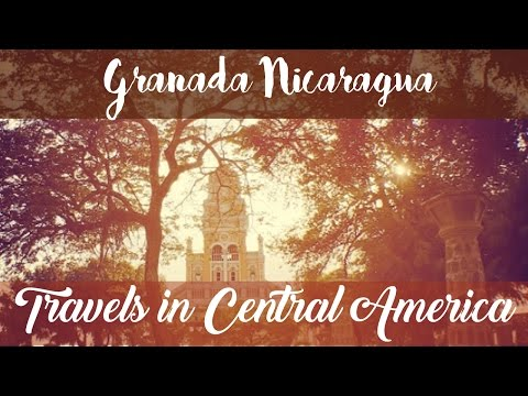 Granada Nicaragua City Tour Travel Guide