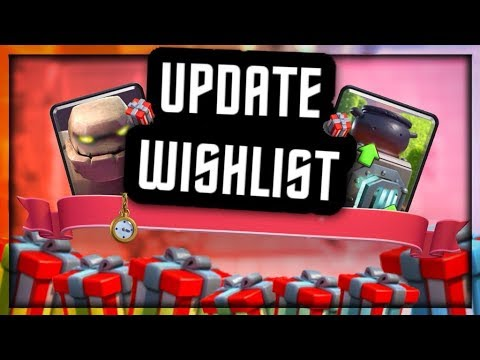 Clash Royale UPDATE  & DECEMBER WISHLIST