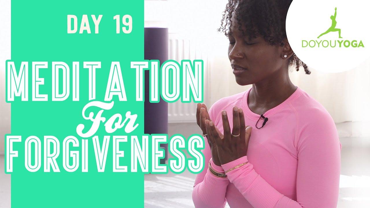 Meditation for Forgiveness | Day 19 | 30 Day Meditation Challenge