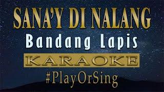 Sana'y Di Nalang - Bandang Lapis (KARAOKE VERSION)