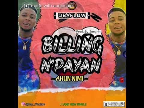 Download Obaflow – Billing Npayan (Ahun Nimi) (Official Audio)