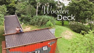 Tiny Shipping Container House Deck - Living Tiny Project Ep. 16 - Part 1