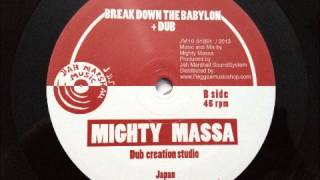 Mighty Massa - Break Down The Babylon
