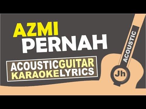 Azmi - Pernah (Instrumental Karaoke Acoustic)