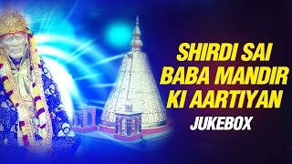 Top 13 Sai Baba Mandir Ki Aarti and Bhajans - Full Day Aarti Prayers of Shirdi Sai Baba Mandir
