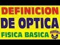 LA OPTICA Y SU DEFINICION