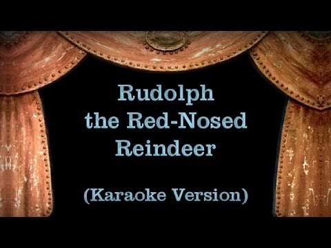 Rudolph the Red Nosed Reindeer Lyrics Karaoke Version