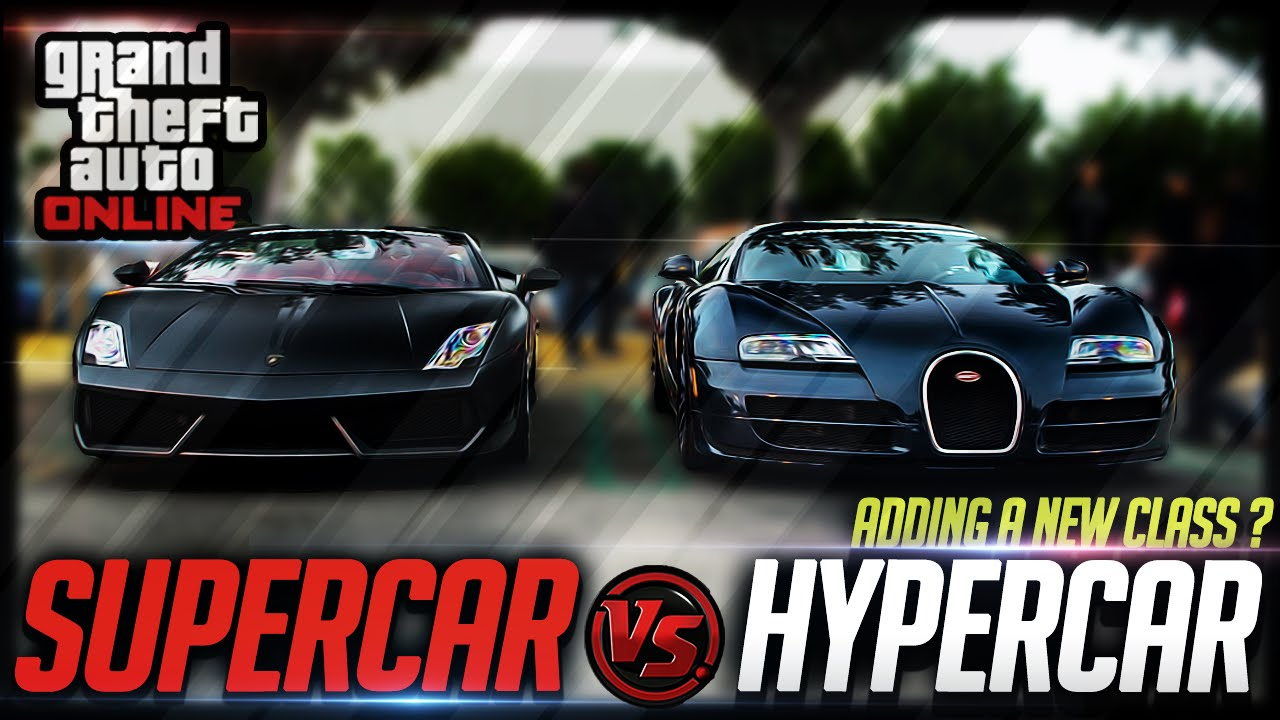 Gta Supercar Vs Hypercar Debate Adding A New Hyper Class