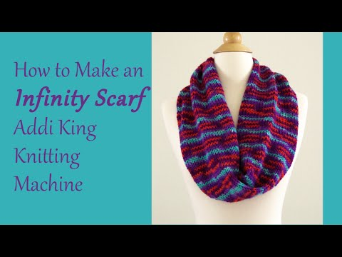 How To Make An Infinity Scarf Addi King Knitting Machine