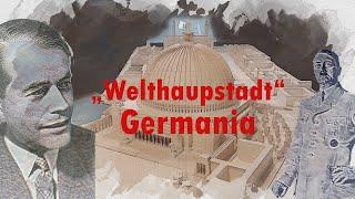 Germania - Hitlers Neubaupläne für Berlin