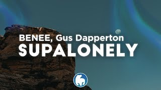 BENEE - Supalonely (Clean - Lyrics) ft. Gus Dapperton