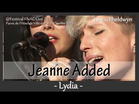 Jeanne Added - Lydia @FNAC Live, Paris - 17 juil. 2015 mp3