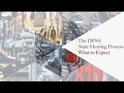 The DPSS State Hearing Process: What To Expect