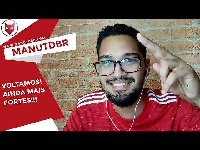 VOLTAMOS! AGORA MAIS FORTES! - ManUtd BR News - T03 EP01