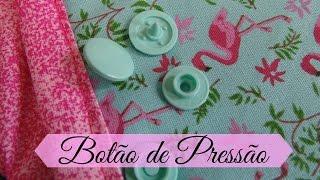 Como colocar botão de pressão – Bia Feltz