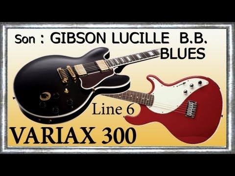 VARIAX 300 Démo GIBSON Lucille BB KING Improvisation BLUES Jean Luc LACHENAUD