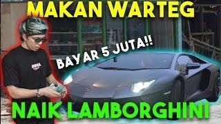 Gambar cover Makan Warteg BAYAR 5 JUTA HEBOH Naik Lamborghini