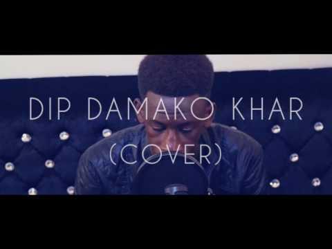 DIP - DAMAKO KHAR cover ( BAYE MASS 17ANS )