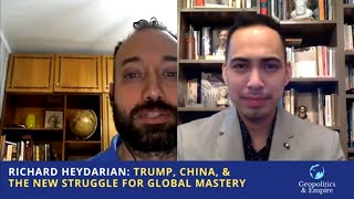 The New Cold War: US, Trump vs China: Richard Heydarian book interview with Geopolitics & Empire
