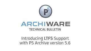 Archiware P5 Technical Bulletin: LTFS Support in version 5.6