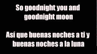 Go Radio - Goodnight Moon [Lyrics english / Traducida]