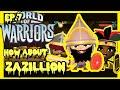 ZAZ Needs A Nickname  (World Of Warrior's)